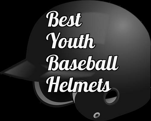Best Youth Baseball Helmets