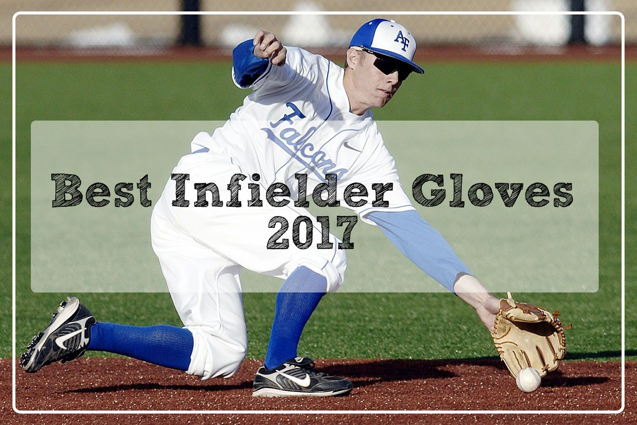 Best Infielder Gloves 2017